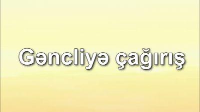 """""""Gəncliyə çağırış"""" 21 08 2014"""