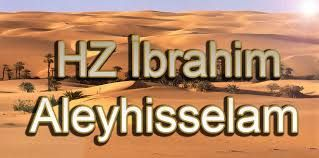 Hz. Ibrahim (a.) 1.Bölüm