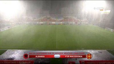 Albaniya - Makedoniya matçı  yarımçıq dayandırılıb