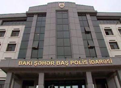 Bakı Şəhər Baş Polis İdarəsinin məlumatı