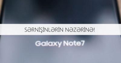 AZAL Samsung Galaxy Note 7 smartfonlarını qadağan etdi