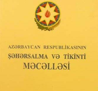 Şəhərsalma və tikinti Məcəlləsinə dəyişiklik edilir
