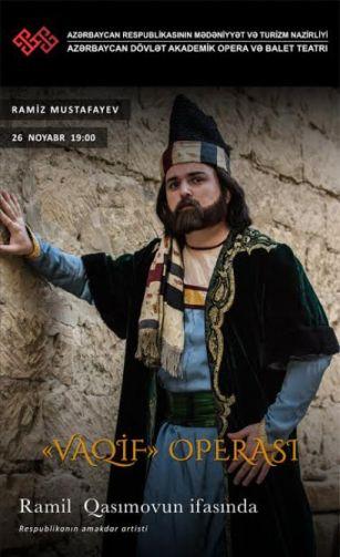 """""""Vaqif"""" operası yeni quruluşda"""
